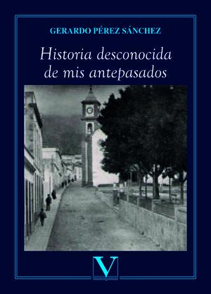 HISTORIA DESCONOCIDA DE MIS ANTEPASADOS