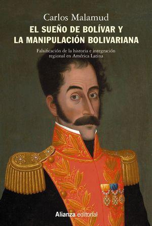 EL SUEÑO DE BOLIVAR Y LA MANIPULACION BOLIVARIANA