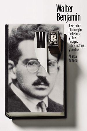 TESIS SOBRE EL CONCEPTO DE HISTORIA Y OTROS ENSAYOS SOBRE HISTORIA Y POLITICA