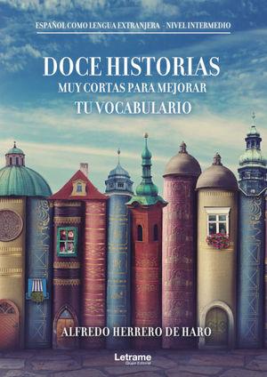 DOCE HISTORIAS MUY CORTAS PARA MEJORAR TU VOCABULARIO