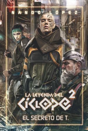 EL SECRETO DE T.. LA LEYENDA DE CICLOPE 2