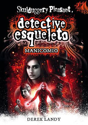 DETECTIVE ESQUELETO 12: MANICOMIO