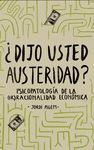 DIJO USTED AUSTERIDAD?