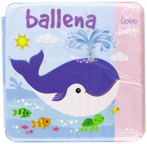 LIBRO BAÑO BALLENA I LOVE MY BABY
