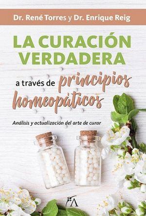 CURACIÓN VERDADERA A TRAVÉS DE PRINCIPIOS HOMEOPÁTICOS, LA