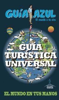 GUÍA TURÍSTICA UNIVERSAL 2014 EL MUNDO EN TUS MANOS