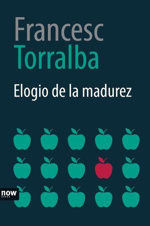 ELOGIO DE LA MADUREZ