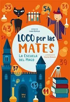 LOCO POR LAS MATES. LA ESCUELA DEL MAGO 7-9 AÑOS