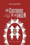 LOS CUSTODIOS DE LA VIRGEN