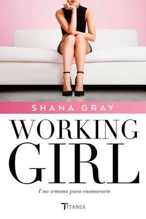 WORKING GIRL. UNA SEMANA PARA ENAMORARTE