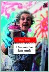 UNA MADRE TAN PUNK