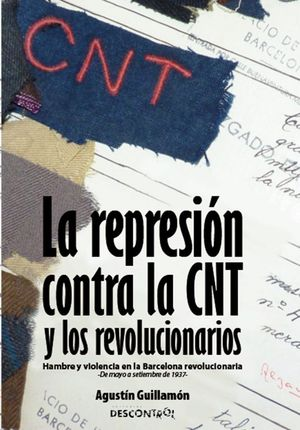 LA REPRESIÓN CONTRA LA CNT Y LOS REVOLUCIONARIOS