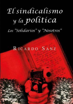 EL SINDICALISMO Y LA POLITICA