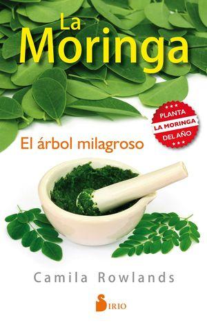 LA MORINGA, EL ÁRBOL MILAGROSO
