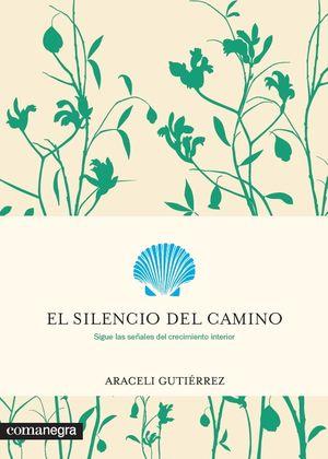EL SILENCIO DEL CAMINO