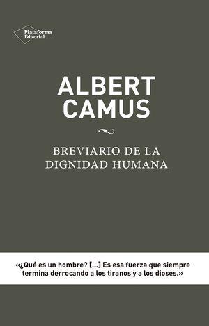 ALBERT CAMUS: BREVIARIO DE LA DIGNIDAD HUMANA