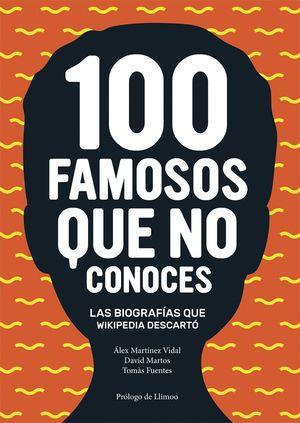 100 FAMOSOS QUE NO CONOCES