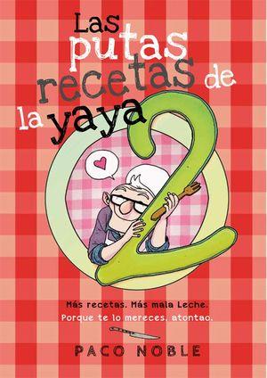 LAS PUTAS RECETAS DE LA YAYA 2