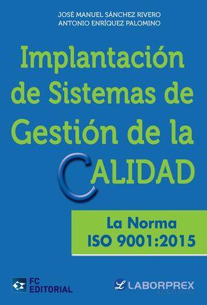 IMPLANTACIÓN DE SISTEMAS DE GESTIÓN DE LA CALIDAD. LA NORMA ISO 9001:2015