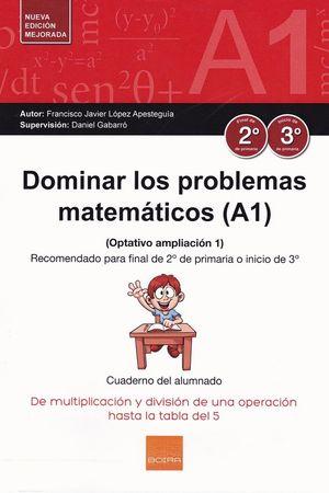 DOMINAR PROBLEMAS MATEMÁTICOS (A1) 2º -3º PRIMARIA (2017)
