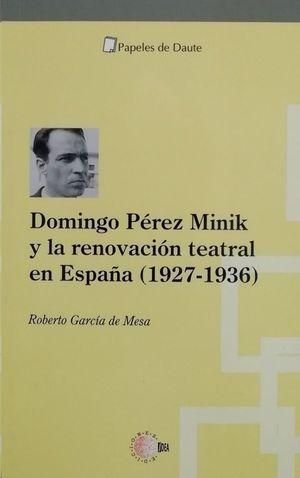 DOMINGO PÉREZ MINIK Y LA RENOVACIÓN TEATRAL EN ESPAÑA (1927-1936)