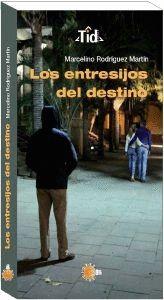 ENTRESIJOS DEL DESTINO, LOS