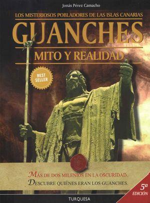 GUANCHES MITO Y REALIDAD  5ª EDICION