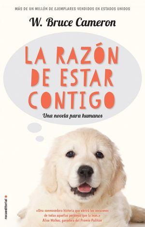 LA RAZÓN DE ESTAR CONTIGO (A DOG'S PURPOSE)