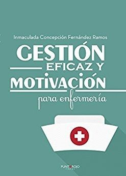 GESTIÓN EFICAZ Y MOTIVACIÓN PARA ENFERMERÍA