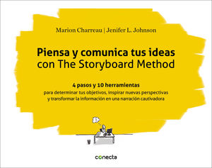 PIENSA Y COMUNICA TUS IDEAS CON THE STORYBOARD METHOD