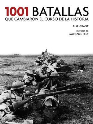 1001 BATALLAS QUE CAMBIARON EL CURSO DE LA HISTORIA