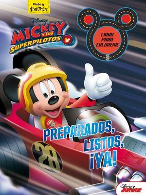 MICKEY Y LOS SUPERPILOTOS. LIBRO PARA COLOREAR. PREPARADOS, LISTOS, ¡YA!