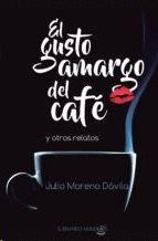 EL GUSTO AMARGO DEL CAFÉ Y OTROS RELATOS