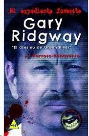 GARY RIDGWAY EL ASESINO DE GREEN RIVER