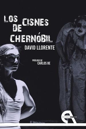 LOS CISNES DE CHERNÓBIL