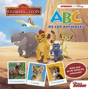LA GUARDIA DEL LEÓN. ABC DE LOS ANIMALES (ABC CON DISNEY)