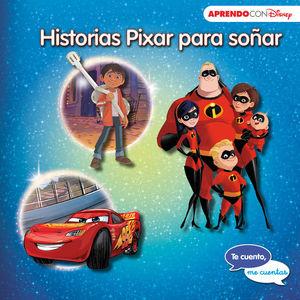 HISTORIAS PIXAR PARA SOÑAR (TE CUENTO, ME CUENTAS UNA HISTORIA DISNEY)