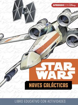 STAR WARS. NAVES GALÁCTICAS (LIBRO EDUCATIVO DISNEY CON ACTIVIDADES)