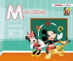 M DE MICKEY (DESCUBRE LAS LETRAS DE LA A A LA Z CON DISNEY)