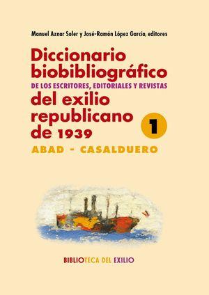 DICCIONARIO BIOBIBLIOGRÁFICO DE LOS ESCRITORES, EDITORIALES Y REVISTAS DEL EXILI