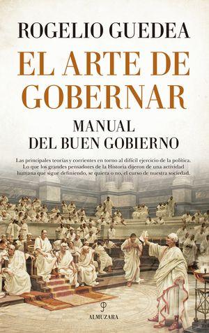 EL ARTE DE GOBERNAR. MANUAL DEL BUEN GOBIERNO