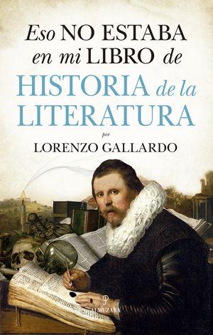 ESO NO ESTABA EN MI LIBRO DE HISTORIA DE LA LITERATURA