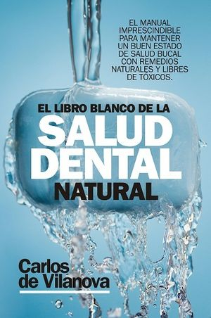 LIBRO BLANCO DE LA SALUD DENTAL NATURAL, EL