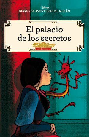 DIARIO DE AVENTURAS DE MULÁN. EL PALACIO DE LOS SECRETOS