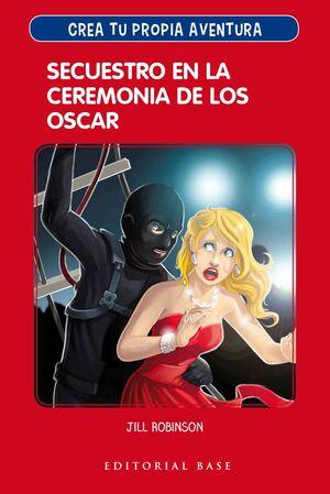 CREA TU PROPIA AVENTURA 2. SECUESTRO EN LA CEREMONIA DE LOS OSCAR