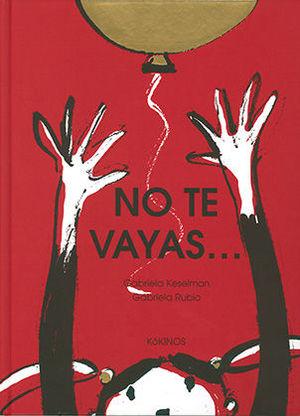 NO TE VAYAS