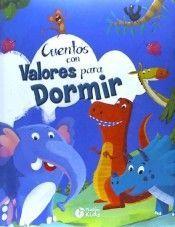 CUENTOS CON VALORES PARA DORMIR