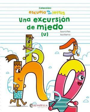 EXCURSION DE MIEDO, UNA ( U )