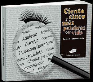 CIENTO CINCO Y MAS PALABRAS CON VIDA