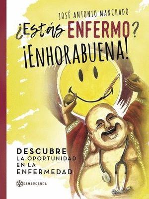 ESTAS ENFERMO ENHORABUENA